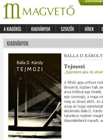 Balla D. Károly: Tejmozi. Magvető Kiadó, 2011.