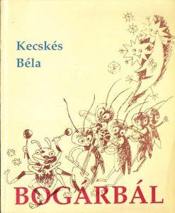 bogárbál - kecskés béla gyermekversei