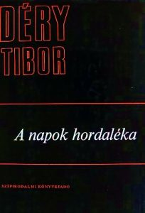 déry tibor: a napok hordaléka - könyv