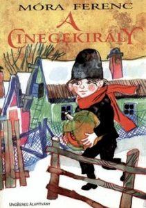 Móra Ferenc: A Cinegekirály